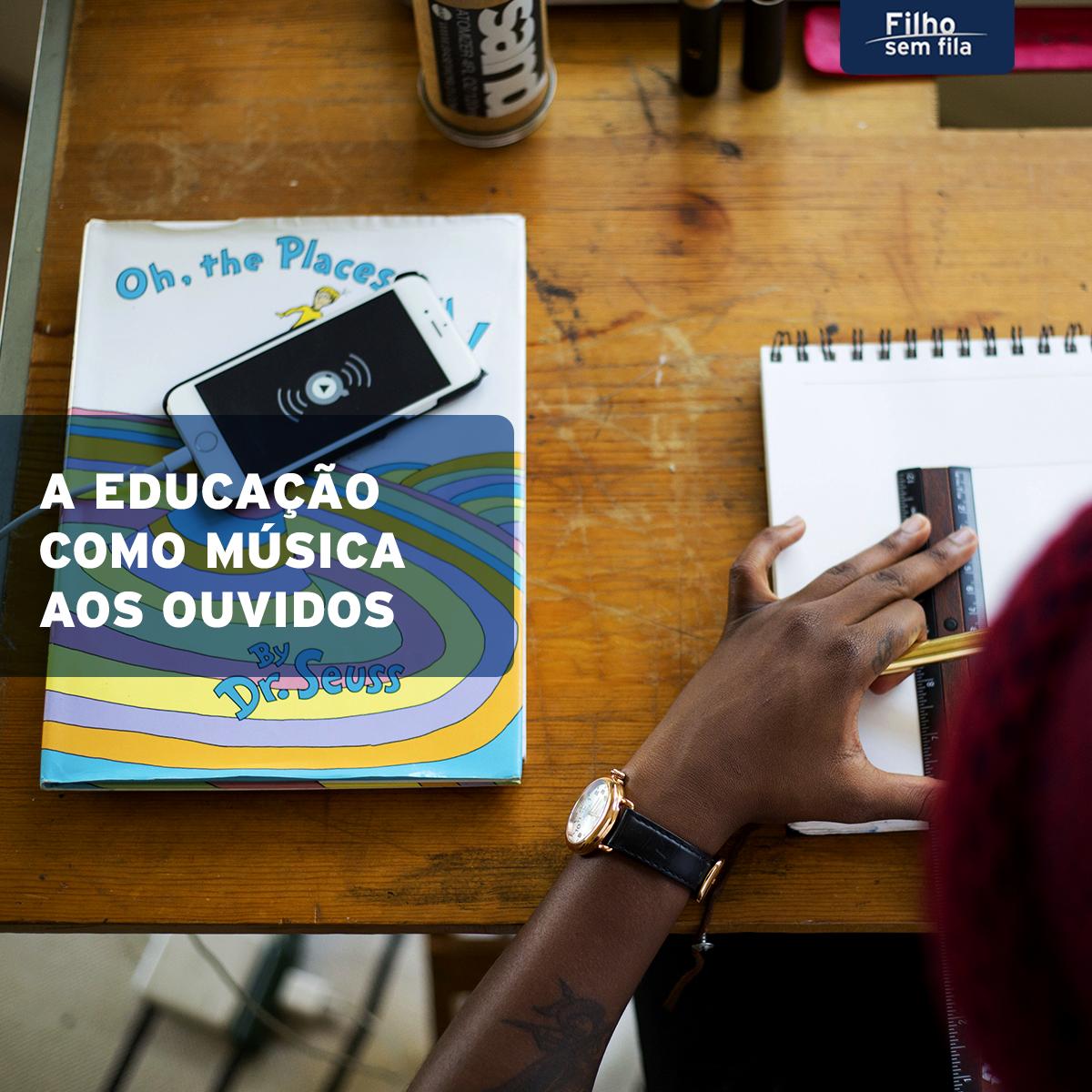 A educação como música aos ouvidos