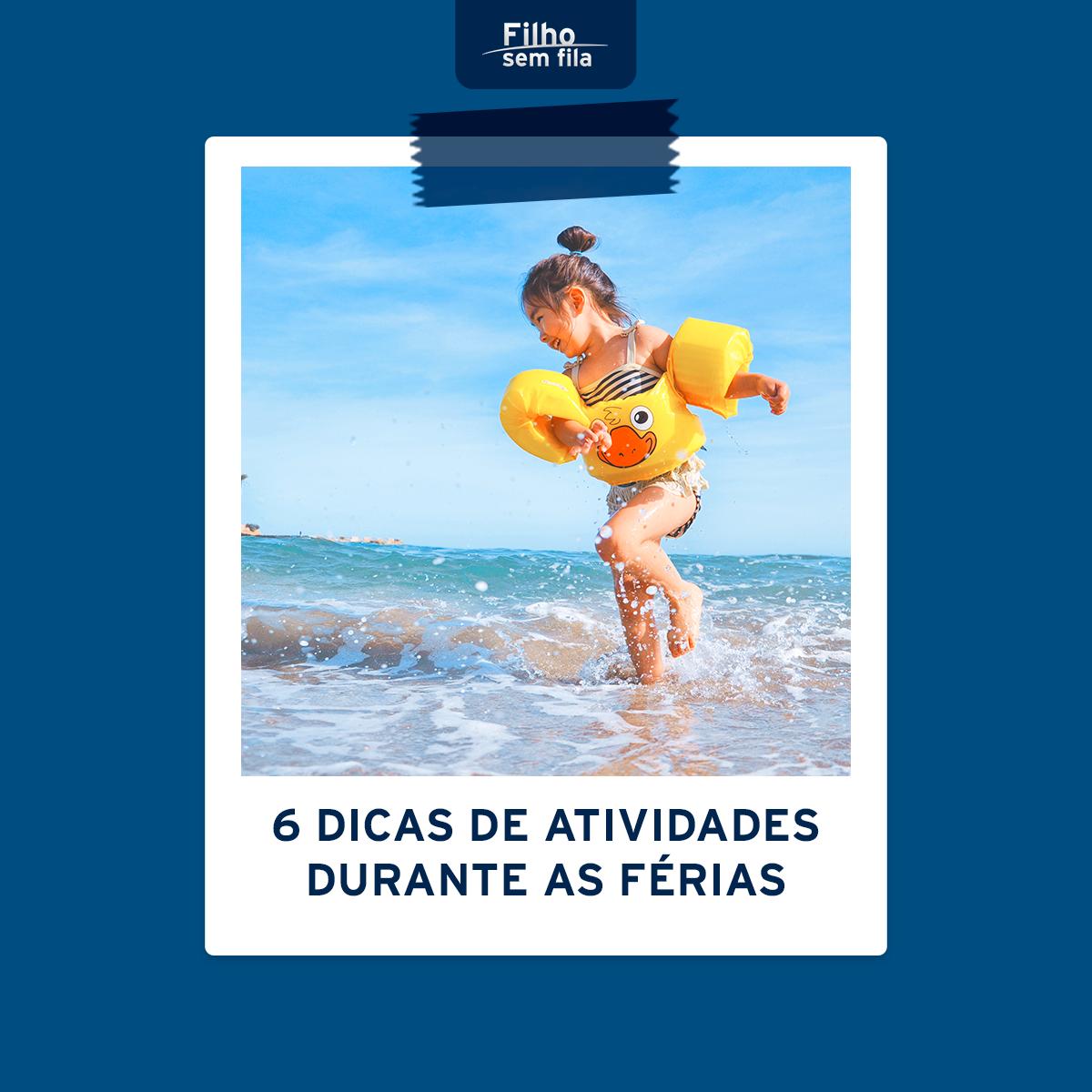6 dicas de atividades durante as férias