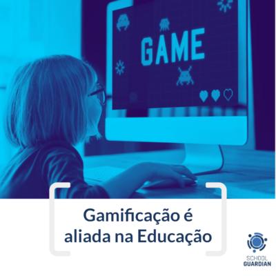 Gamificação é aliada na Educação